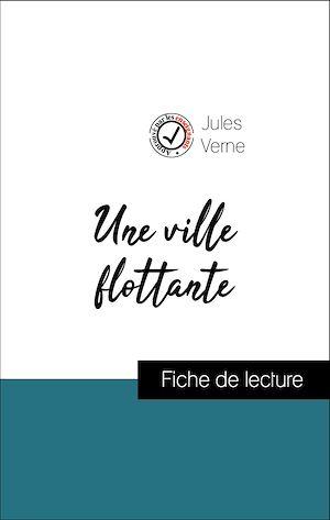 Téléchargez le livre :  Analyse de l'œuvre : Une ville flottante (résumé et fiche de lecture plébiscités par les enseignants sur fichedelecture.fr)