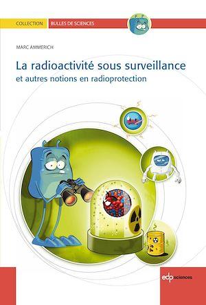Téléchargez le livre :  La radioactivité sous surveillance