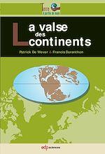 Télécharger le livre :  La valse des continents