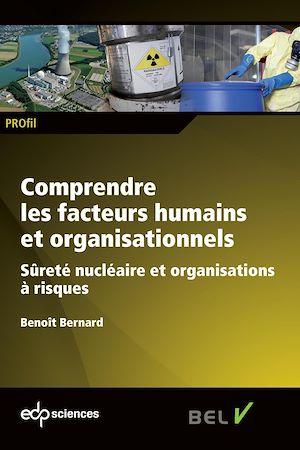 Téléchargez le livre :  Comprendre les facteurs humains et organisationnels - Sûreté  nucléaire et organisations à risques