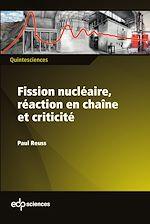 Télécharger le livre :  Fission nucléaire, réaction en chaîne et criticité