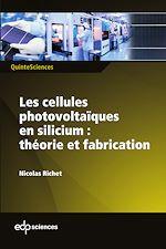 Télécharger cet ebook : Les cellules photovoltaïques en silicium : théorie et fabrication
