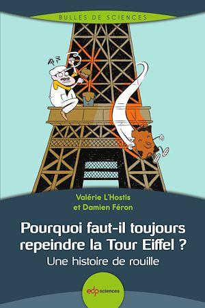 Téléchargez le livre :  Pourquoi faut-il toujours repeindre la Tour Eiffel ?