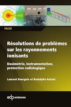 Téléchargez le livre :  Résolutions de problèmes sur les rayonnements ionisants