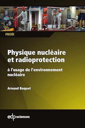 Téléchargez le livre :  Physique nucléaire et radioprotection