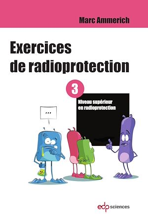 Téléchargez le livre :  Exercices de radioprotection - Tome 3
