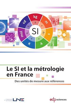 Téléchargez le livre :  Le SI et la métrologie en France