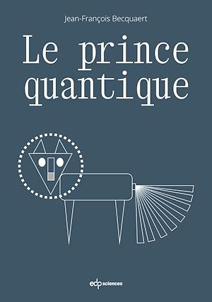 Téléchargez le livre :  Le prince quantique