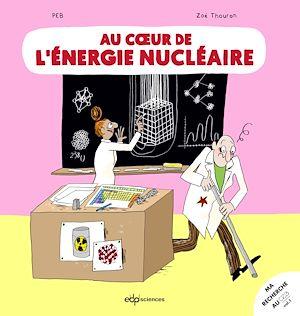 Téléchargez le livre :  Au cœur de l'énergie nucléaire