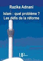 Télécharger le livre :  Islam : quel problème ? Les défis de la réforme