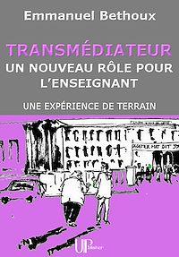 Télécharger le livre : Transmédiateur, un nouveau rôle pour l'Enseignant
