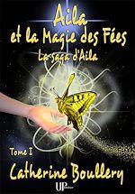 Télécharger le livre :  Aila et la Magie des Fées