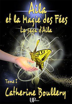 Téléchargez le livre numérique:  Aila et la Magie des Fées