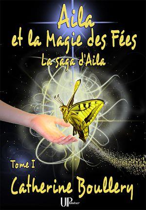 Téléchargez le livre :  Aila et la Magie des Fées