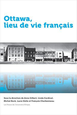 Téléchargez le livre :  Ottawa, lieu de vie français
