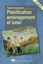 Télécharger le livre :  Planification, aménagement et loisir - 2e édition