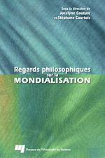 Télécharger le livre :  Regards philosophiques sur la mondialisation