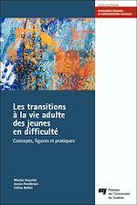 Télécharger le livre :  Les transitions à la vie adulte des jeunes en difficulté