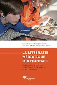 Télécharger le livre : La littératie médiatique multimodale - De nouvelles approches en lecture-écriture à l'école et hors de l'école