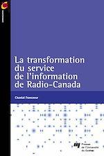 Télécharger le livre :  Transformation du service de l'information de Radio-Canada