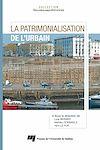 Téléchargez le livre numérique:  La Patrimonialisation de l'urbain