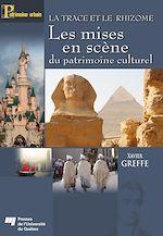 Télécharger cet ebook : La trace et le rhizome - Les mises en scène du patrimoine culturel