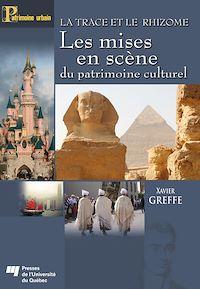 Télécharger le livre : La trace et le rhizome - Les mises en scène du patrimoine culturel