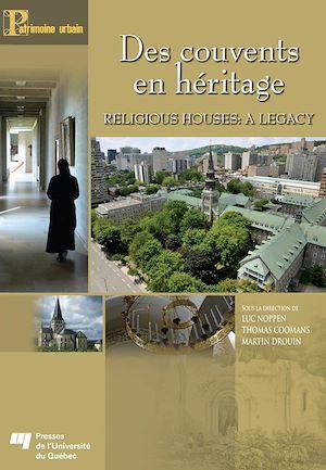 Téléchargez le livre :  Des couvents en héritage / Religious Houses: A Legacy