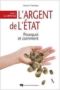 Télécharger le livre : L'argent de l'État : pourquoi et comment