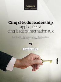 Télécharger le livre : Cinq clés du leadership appliquées à cinq leaders internationaux
