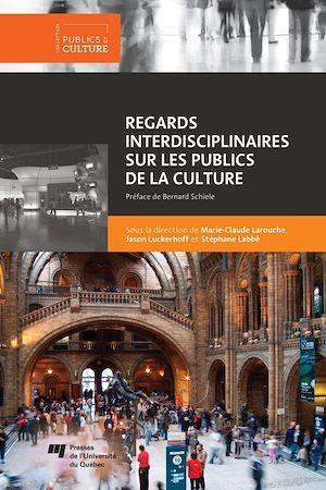 Téléchargez le livre :  Regards interdisciplinaires sur les publics de la culture