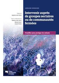 Téléchargez le livre :  Intervenir auprès de groupes sectaires ou de communautés fermées