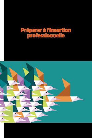 Téléchargez le livre :  Préparer à l'insertion professionnelle pendant la formation initiale en enseignement