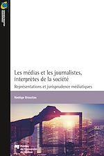 Télécharger le livre :  Les médias et les journalistes, interprètes de la société