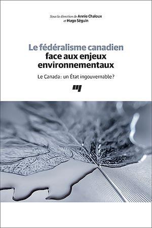 Téléchargez le livre :  Le fédéralisme canadien face aux enjeux environnementaux