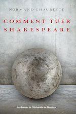Télécharger le livre :  Comment tuer Shakespeare