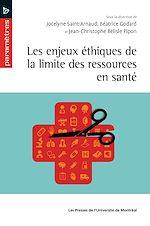 Télécharger le livre :  Les enjeux éthiques de la limite des ressources en santé