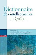 Télécharger le livre :  Dictionnaire des intellectuel.les au Québec