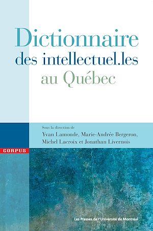 Téléchargez le livre :  Dictionnaire des intellectuel.les au Québec
