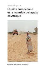 Télécharger le livre :  L'Union européenne et le maintien de la paix en Afrique
