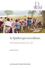 Télécharger le livre :  Le Québec par ses enfants