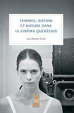 Télécharger le livre :  Femmes, nation et nature dans le cinéma québécois