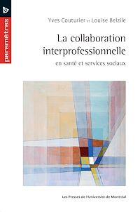 Télécharger le livre : La collaboration interprofessionnelle en santé et services sociaux