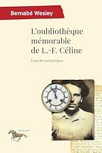 Télécharger le livre :  L'oubliothèque mémorable de L.-F. Céline
