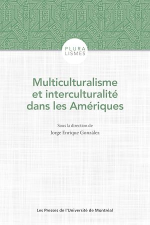Téléchargez le livre :  Multiculturalisme et interculturalité dans les Amériques