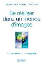 Télécharger le livre :  SE REALISER DANS UN MONDE D IMAGE