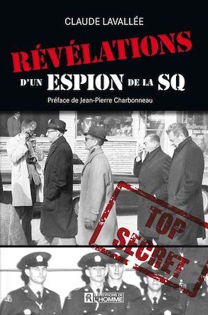 Téléchargez le livre :  LES REVELATIONS D UN ESPION DE LA SQ