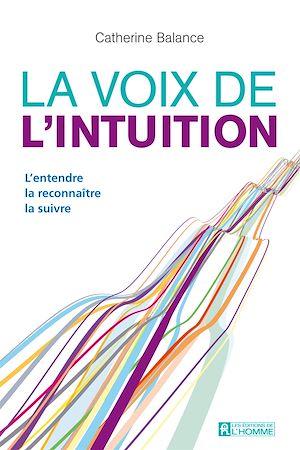 Téléchargez le livre :  La voix de l'intuition