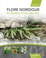 Télécharger le livre :  Flore nordique du Québec et du Labrador - Tome 1