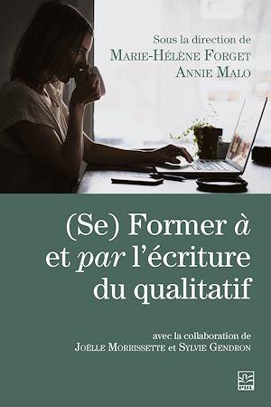 Téléchargez le livre :  (Se) Former à et par l'écriture du qualitatif